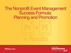 The Nonprofit Event Management Success Formula: Planning and Promotion