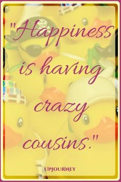 Let your cousins know how much you appreciate them. Here are some of the best cousin quotes to inspire you! Funny Cousin Quotes, Cousins Funny, Crazy Cousins, Sister Quotes, Daughter Quotes, Mother Quotes, Mom Quotes, Family Quotes, Life Quotes