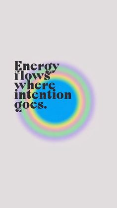 energy flows where intention goes wallpaper
