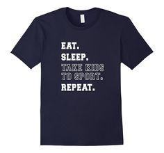 Eat Sleep Take Kids to Sport Repeat Sport Mom Baseball Shirt