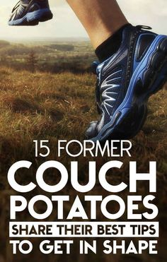 15 Former Couch Potatoes Share Their Best Tips For Getting In Shape.  #1 Make working out in the mornings easy for yourself.  Get home from work & lay out exercise clothes, bottle of water, etc.  Also your outfit for the following day.  That way everything is ready to go the following morning & you don't hafta scramble (or use the scrambling as an excuse not to work out).