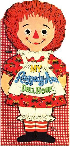 My Raggedy Ann Doll Book. Consisting of one large cardboard Raggedy Ann doll with stand and 6 pages of die-cut outfits.