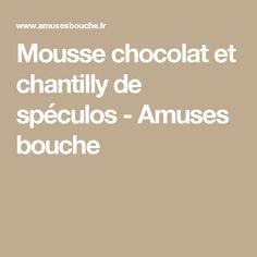 Mousse chocolat et chantilly de spéculos - Amuses bouche