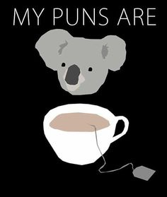 I don't even know why I laughed so hard<< I didn't get it at first but then realized it was saying koala tea. As in quality, and I've never laughed so hard.