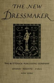 1921 - The new dressmaker; with complete and fully illustrated instructions on every point connected with sewing, dressmaking and tailoring, from. by Butterick Publishing Company Sewing Lessons, Sewing Hacks, Sewing Tutorials, Sewing Crafts, Sewing Tips, Sewing Ideas, Doll Dress Patterns, Sewing Patterns Girls, Vintage Patterns