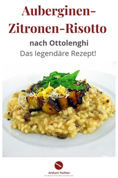 The legendary aubergine and lemon risotto according to Ottolenghi from the great cookbook 'Enjoyable vegetarian'. - Recipe for the legendary aubergine and lemon risotto according to Ottolenghi - pasta rezept healthy pasta recipes Yotam Ottolenghi, Greek Diet, Pasta, Veggies, Food And Drink, Zucchini, Lunch, Stuffed Peppers, Dishes