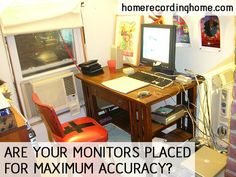 Are your monitors placed for maximum accuracy? http://homerecordinghome.com/position-guide-setting-studio-monitors/