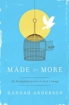 Made for More: An Invitation to Live in God's Image: Hannah Anderson