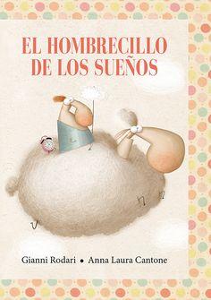 El hombrecillo de los sueños.Gianni Rodari.Ilustración Anna Laura Cantone.Con un personaje fantástico el libro ayuda al niño a enfrentarse sin miedo a la hora de dormir y las posibles pesadillas. Una historia divertida y amena que va acompañada de las maravillosas y simpáticas ilustraciones .De 4 a 10 años.