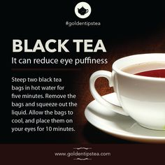 Magical Black Tea Benefit.   #tea #teabenefits #teabags #blacktea #eye