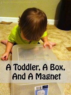 A Toddler, A Box, and A Magnet