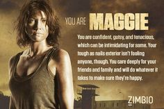"Which ""Walking Dead"" character are you?  Feb 2014 Maggie"