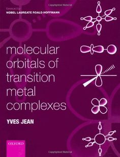Molecular Orbitals of Transition Metal Complexes by Yves Jean http://www.amazon.com/dp/0198530935/ref=cm_sw_r_pi_dp_gCEovb09ZGQ23