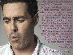 Adam Carolla #atheist #atheism #quote - Which is why I think we need to take the considerate approach to reforming the religious. It started for a reason and when you're that entrenched in an illusion, it can be scary as fuck to come out of it