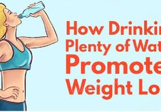 Drinking Plenty of Water Promotes Weight Loss! The Results Will Surprise You!
