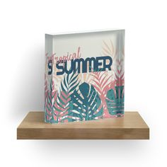 Tropical Summer #redbubble #decor #buyart by designdn Acrylic Blocks
