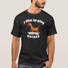 I Like To Play With My Weiner Dachshund Lovers Fun T-Shirt dachshund toys, picasso dachshund tattoo, dachshund puppy for sale Picasso Dachshund, Dachshund Tattoo, Dachshund Puppies For Sale, Dachshund Quotes, Baby Dachshund, Dachshund Funny, Dachshund Shirt, Dachshund Gifts, Miniature Dachshunds