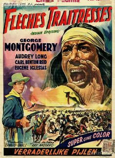 INDIAN UPRISING (1951) - George Montgomery - Audrey Long - Carl Benton Reid - Eugene Iglesias - Produced by Edward Small - Directed by Ray Nazarro - Columbia Pictures - Movie Poster.