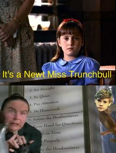 """""""A snake!"""" """"It's a newt Miss Trunchbull"""" I was watching this last night and I couldn't stop laughing because this is what I was thinking."""