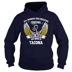 Tacoma Shirts All Women Are Created Equal but Only the Best Born in Tacoma Tshirts Guys ladies tees Hoodie Sweat Vneck Shirt for women  #gift #ideas #Popular #Everything #Videos #Shop #Animals #pets #Architecture #Art #Cars #motorcycles #Celebrities #DIY #crafts #Design #Education #Entertainment #Food #drink #Gardening #Geek #Hair #beauty #Health #fitness #History #Holidays #events #Home decor #Humor #Illustrations #posters #Kids #parenting #Men #Outdoors #Photography #Products #Quotes…
