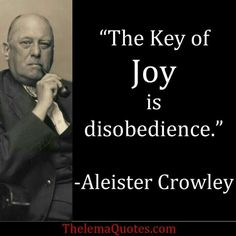 Resultado de imagem para Quotes by Aleister Crowley Aleister Crowley, Occult Art, Demonology, Verse, Magick, Wicca, The Magicians, Philosophy, Quotations