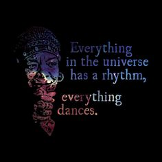 Everything Dances - Maya Angelou Quote