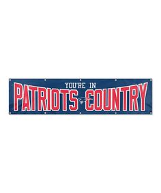 New England Patriots Youre In Patriots Country Giant Banner by Party Animal on #zulily today!