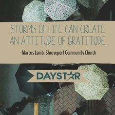 Storms of life can create an attitude of gratitude - Marcus Lamb, Shreveport Community Church [Daystar.com]