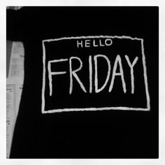 Created a 'hello friday' tshirt