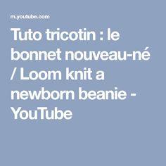 Tuto tricotin : le bonnet nouveau-né / Loom knit a newborn beanie - YouTube