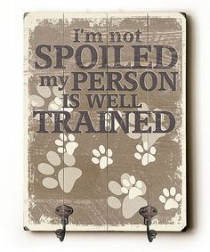 Love this 'i'm Not Spoiled' Leash Hanger on #zulily! #zulilyfinds