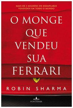 """""""O monge que vendeu sua Ferrari"""" (Robin Sharma)"""