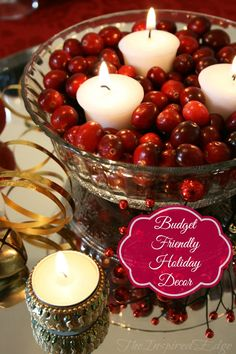 #Diy #holiday #decorations that won't break the bank. I love this bowl with the cranberries and candles. Great idea, I think, for New Year's celebration!