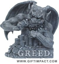Seven Deadly Sins.  Greed