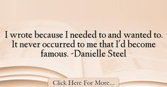 Danielle Steel Quotes About Famous - 21042