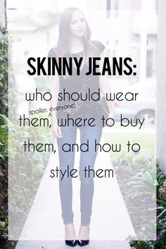 Get the Skinny: Wearing, Buying, and Styling Skinny Jeans