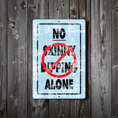 No Skinny Dipping Alone Sign, Aluminum, UV coated, Custom signs, Gift, Metal Signs, pool sign, pool party, ( USA Free Shipping )