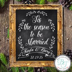 Tis the season to be Married Chalkboard Sign - Holiday Wedding Sign, Christmas Signage, Christmas Decor by BeauTiedAffair on Etsy https://www.etsy.com/listing/253685033/tis-the-season-to-be-married-chalkboard
