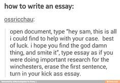 "Okay... So erasing the first sentence, you hand in an essay with the intro: ""Best of luck. I hope you find the god damn thing, and smite it."" Sounds good!"