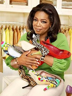 Oprah Winfrey | I adore my shoe addicted talkshow host Oprah. She is such a strong, inspiring and loaded little lady.