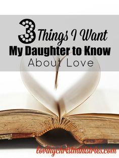 Some day, my daughter will choose who she spends the rest of her life with. I want her to take this knowledge of the types of love and apply it.