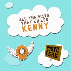 """""""Oh my God! They killed Kenny! """" Here are all of the ways Kenny McCormick has had to suffer over the course of 16 seasons and more than 225 episodes of the hit TV series South Park."""
