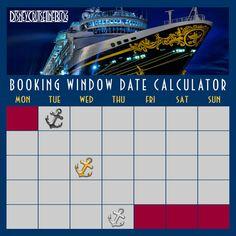 Booking Window Date Calculator for Disney Cruise