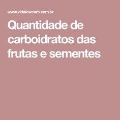 Quantidade de carboidratos das frutas e sementes