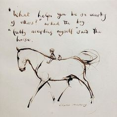 Post by charlie mackesy jul 11 2018 at 1 utc discover and share the most beautiful images from around the world Charlie Mackesy, The Mole, Equestrian Quotes, Horse Quotes, Cowboy Quotes, Horse Shirt, Horse Drawings, Horse Love, Beautiful Words
