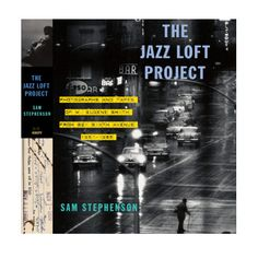 The Jazz Loft Project: Photographs and Tapes of W. Eugene Smith from 821 Sixth Avenue, 1957-1965 - Sam Stephenson - First Edition