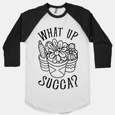 Show off your love and pride in your wonderful plant babies with this proud plant mom/dad, succulent plant lover's, cactus enthusiast's, plant pun shirt! What up, succa? | Beautiful Designs on Graphic Tees, Tanks and Long Sleeve Shirts with New Items Every Day. Satisfaction Guaranteed. Easy Returns.