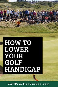 How to Get Lower Golf Scores and Lower Your Handicap. Click to read the article on GolfPracticeGuides.com for our best tips on what to do to get a better golf handicap which measures your scores over several rounds on the golf course. #golf #golfcourse