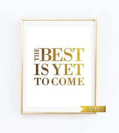 The Best is Yet to Come, Holiday Print, Anniversary Gift, Inspirational Art Print, Love Poster