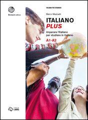 LIBRO - Italiano Plus - imparare l'italiano per studiare in Italia (in 2 volumi A1-B2)
